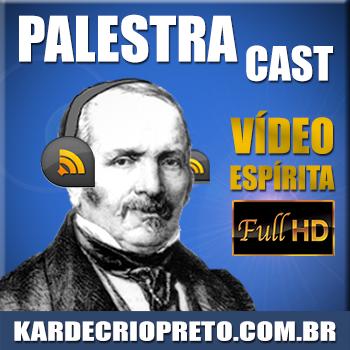 Palestra Cast » Vídeo :: Espírita - Espiritismo Allan Kardec